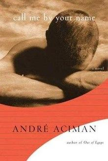 Call Me by Your Name / Andre Aciman, 2007