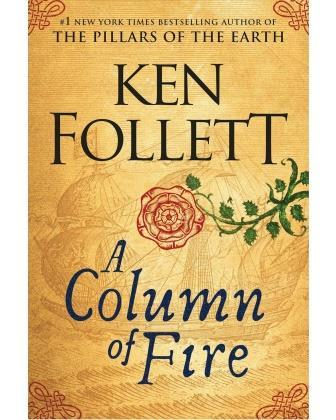 Ken Folltt / Column of Fire (Kingsbridge Trilogy)