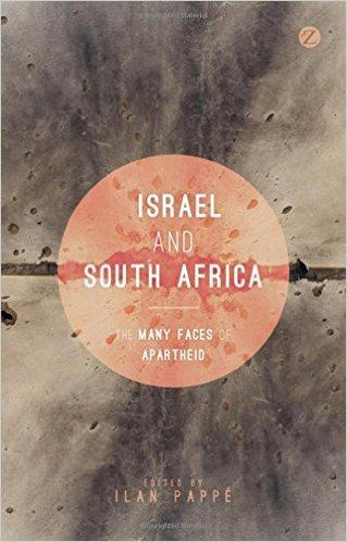 Israel and south Africa The Many faces of apartheid edited by ilan pape