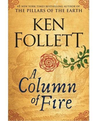 Ken Folltt / Column of Fire (Kingsbridge Trilogy)