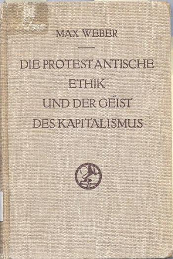 מקס ובר האתיקה הפרוטסטנטית ורוח הקפיטליזם